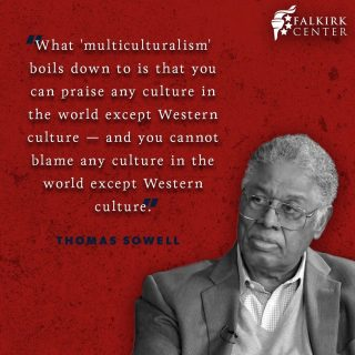 The left has long pushed the narrative of multiculturalism through the guise of 'inclusivity.' The problem is, they largely exclude western culture by shunning its founding principles and condemning its history. All culture is deserving of criticism, but it seems the left selectively tolerates and promulgates criticism of western culture, despite it having built the most prosperous and just society in the history of the world.