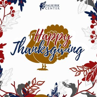 Happy Thanksgiving from all of us at Falkirk Center! We are thankful to live in a country where we can worship Christ the king, where church is essential, and freedom is everything!   What are you thankful for?
